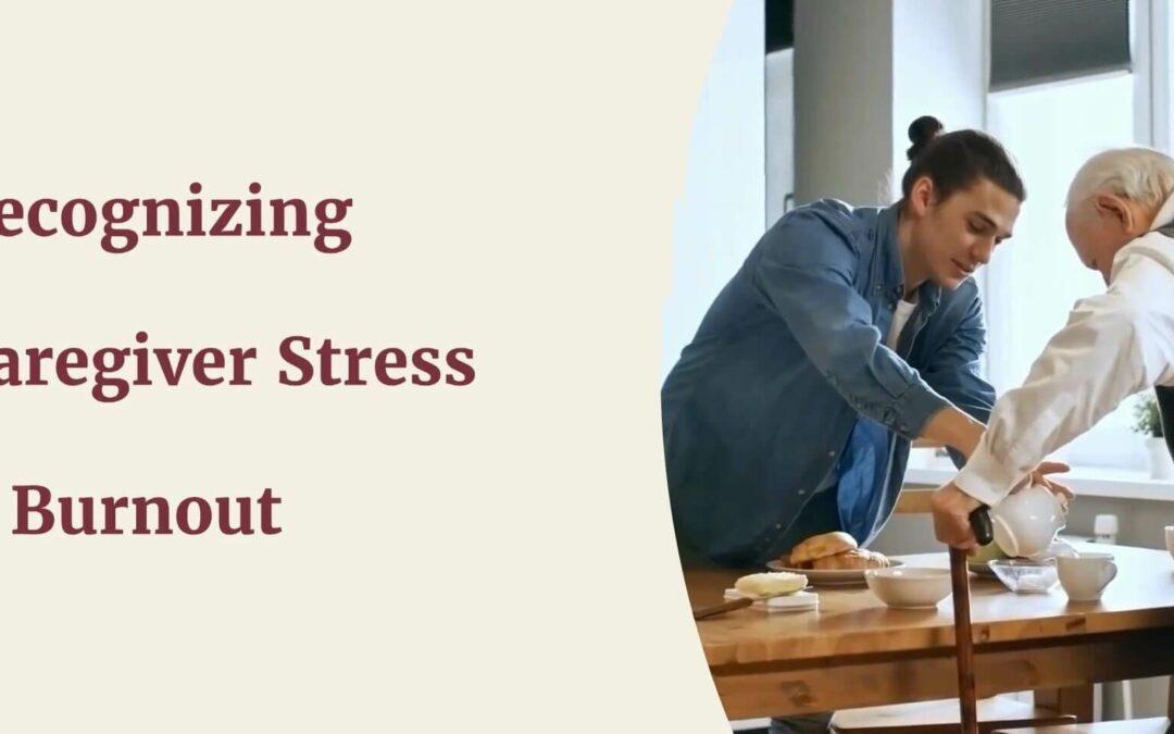Video: Recognizing Caregiver Stress & Burnout